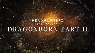 Headhunterz - Dragonborn Part 2 (Feat. Malukah) (Official Video)