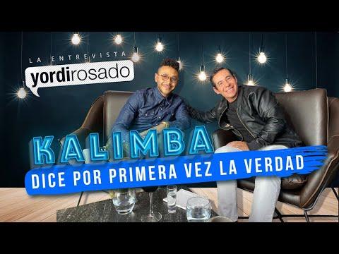 KALIMBA ROMPE EL SILENCIO y cuenta TODA LA VERDAD | Yordi Rosado