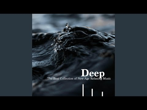 Deep - The Best Collection of New Age Relaxing Meditation Music