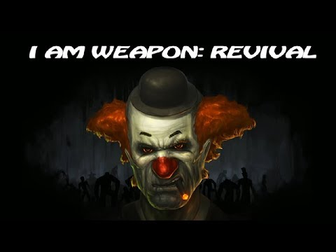 I am Weapon: Revival ► адские клоуны