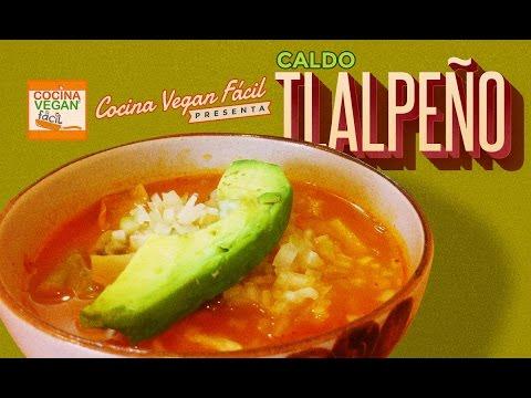 Caldo tlalpeño - Cocina Vegan Fácil