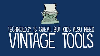 Kids Need Vintage Tools