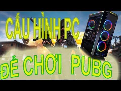 Cấu Hình Chi Tiết PC Chơi Mượt PUBG