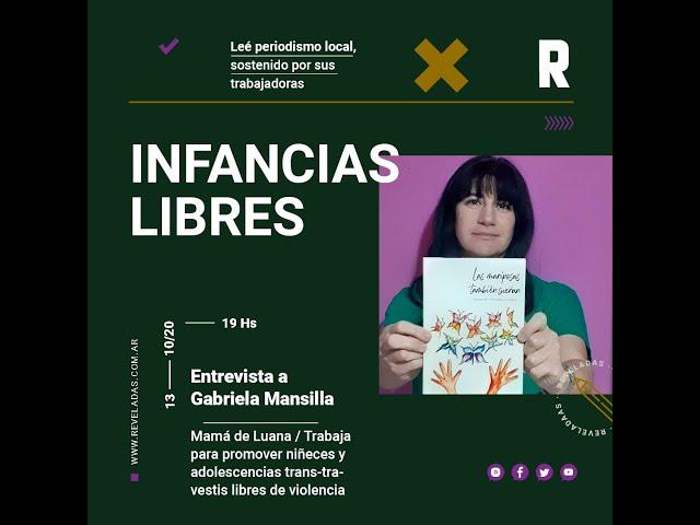 Entrevista a Gabriela Mansilla, presidenta de la Asociación Civil Infancias Libres.