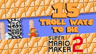 15 Troll Ways to Die in Super Mario Maker 2