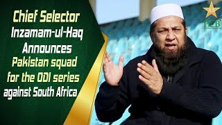 Chief Selector Inzamam-ul-Haq announces Pakistan squad for the ODI series against South Africa | PCB