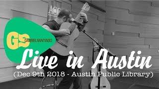 GABRIEL SANTIAGO SOLO LIVE  @ Austin Public Library Dec 9th 2018