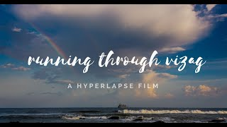 Running through vizag | A Hyperlapse Film | Rahul Rishi