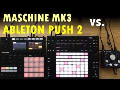 maschine-mk3-vs-ableton-push-2:-top-18-features-compared