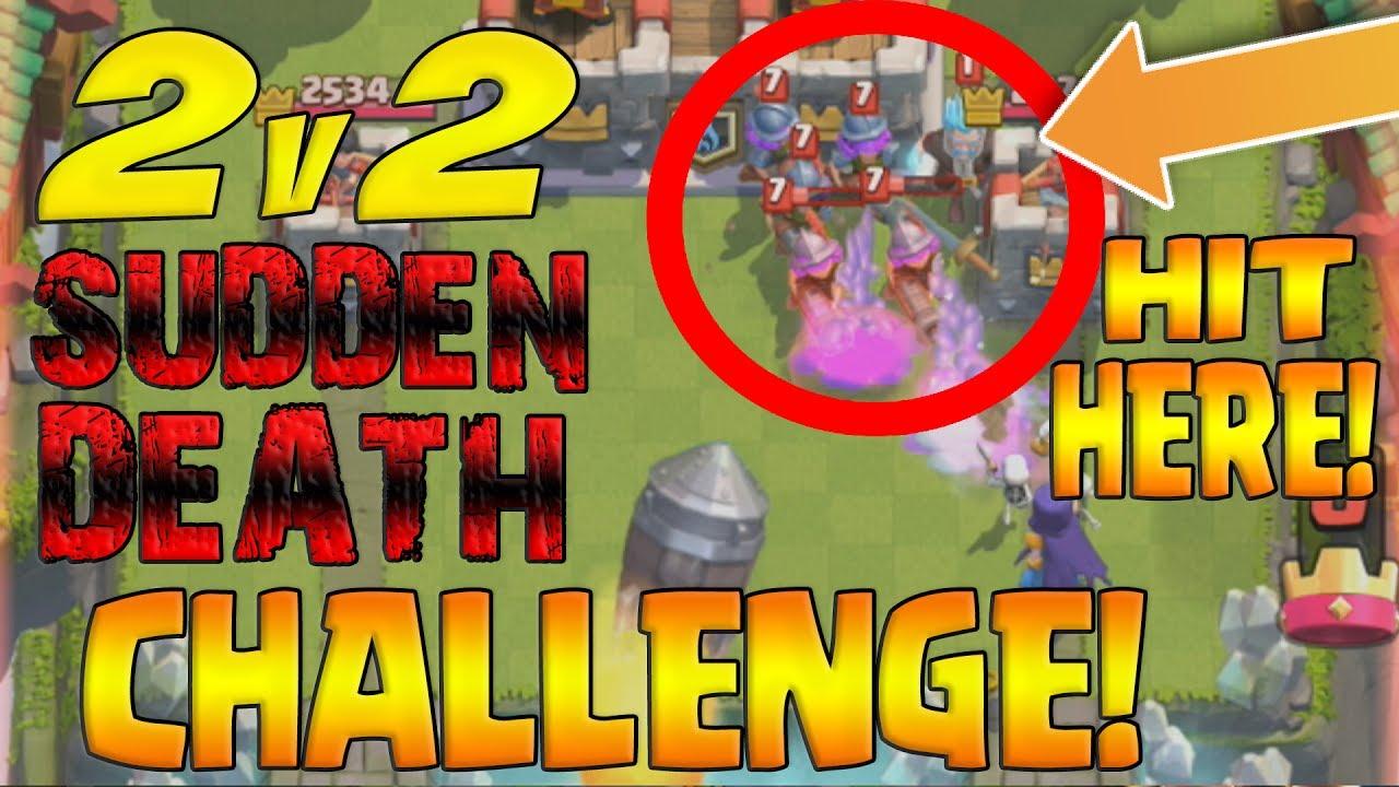 """2v2 SUDDEN DEATH CHALLENGE! Clash Royale """"BEST CHALLENGE EVER!!"""""""