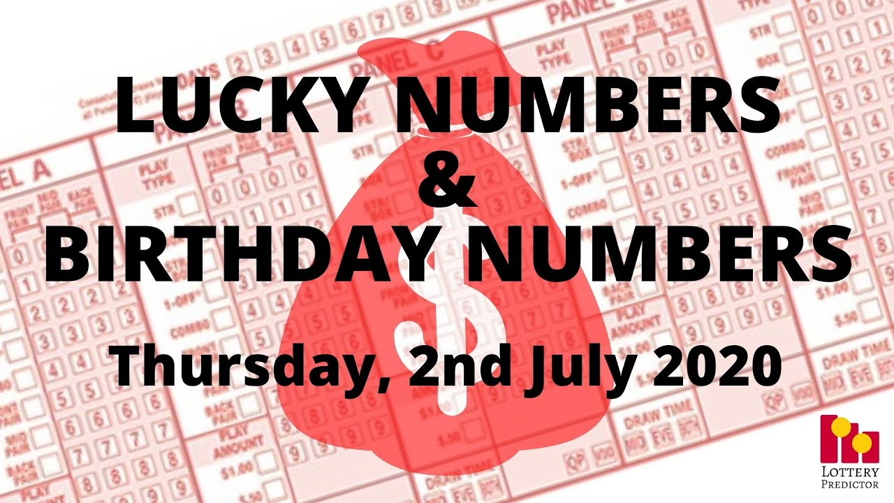 Lottery Lucky Numbers and Birthday Numbers - 2nd July 2020