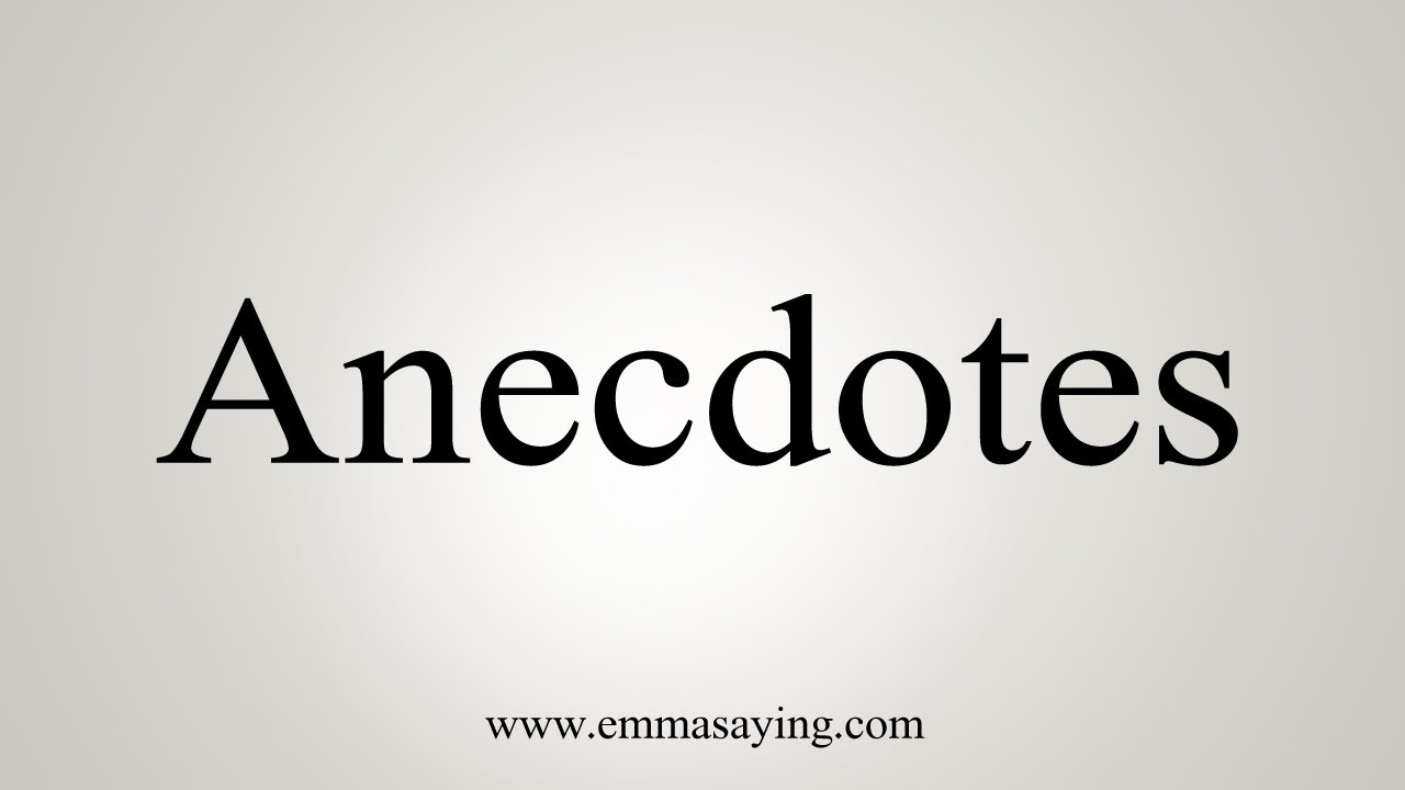 How To Say Anecdotes