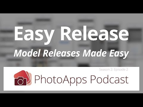 Model Releases Made Easy by @EasyRelease —PhotoApps Podcast 02-02