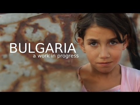 Bulgaria - A Work In Progress [2015 Documentary]