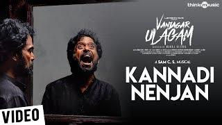 Vanjagar Ulagam | Kannadi Nenjan Song | Guru Somasundaram | Sam C.S | Manoj Beedha