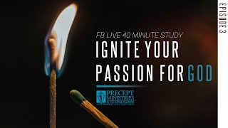 LIVE BIBLE Study - Season 8 - Ignite Your Passion For God- Episode 3