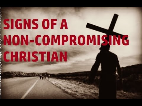 Signs of a Non-Compromising Christian (DrewBloom34)