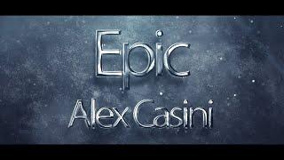 ALEX CASINI - Epic (feat. Stefania Secci Rosa)
