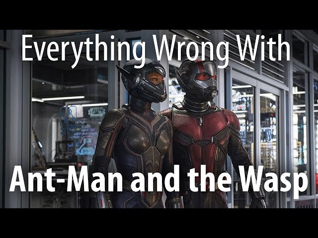 Everything Wrong With Ant-Man and the Wasp