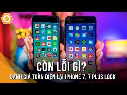 Đánh giá toàn diện lại iPhone 7, 7 Plus Lock: Còn lỗi gì? Chỉ còn 8Tr790 liệu đã đáng lựa chọn?
