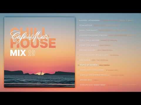 Café Del Mar ChillHouse Mix 10 (Album Preview)