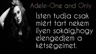 Adele - One and Only (magyar felirattal) HD + lyrics
