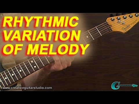 IMPROVISATION: Rhythmic Variation of Melody