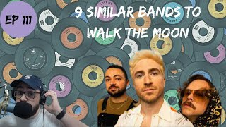 Let's Explore 9 Similar Bands to WALK THE MOON
