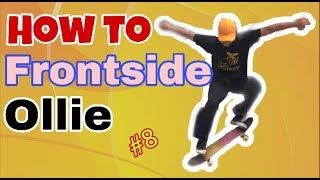 """TRICK AND TIPS - """"HOW TO FRONTSIDE 180 OLLIE"""" #8"""