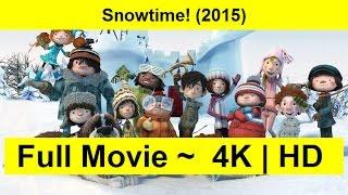 Snowtime! Full Length'MovIE 2015