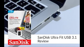 SanDisk Ultra Fit 3.1 SDCZ430 Review