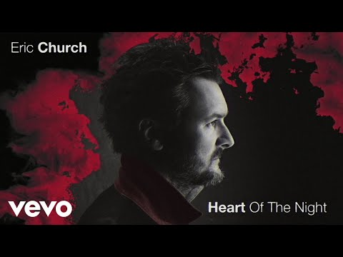 Eric Church – Heart of the Night
