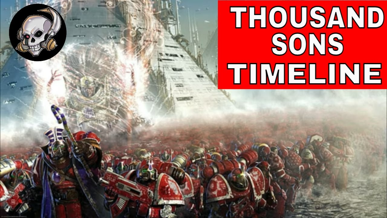 THOUSAND SONS TIMELINE FOR WARHAMMER 40000