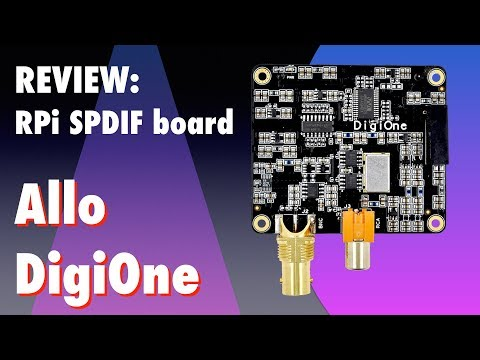 Allo DigiOne SPDIF board for Raspberry Pi - YouTube