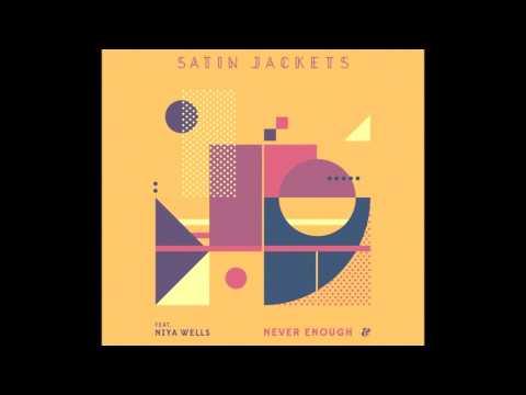 Satin Jackets feat. Niya Wells - Never Enough // Eskimo Recordings