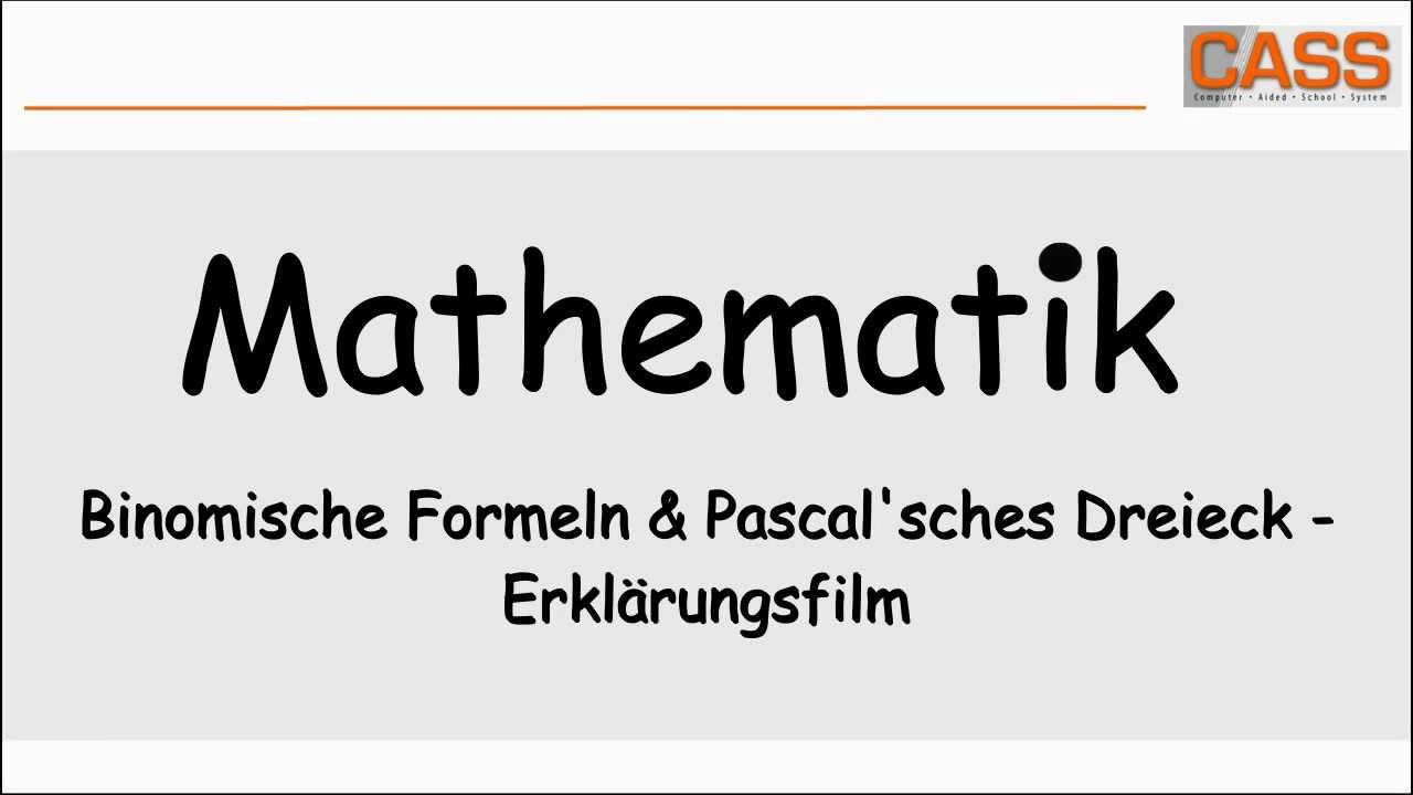 Binomische Formeln & Pascal\'sches Dreieck - Erklärungsfilm - YouTube