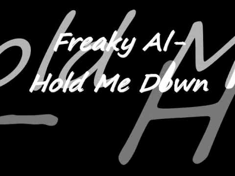 Freaky Al- Hold Me Down