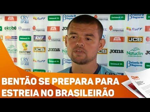 Bentão se prepara para estreia no Brasileirão - TV SOROCABA/SBT