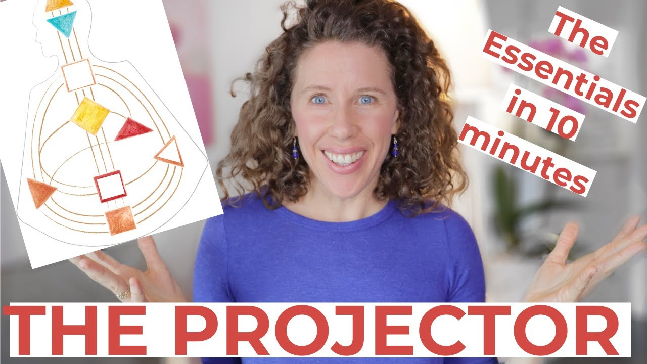 The Human Design PROJECTOR Explained In 10 Minutes! // What's Most Important to Understand