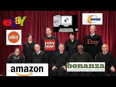 Supreme Court Decision Will DESTROY Online Sellers (2018 Internet Sales Tax Amazon Ebay Etsy SCOTUS)