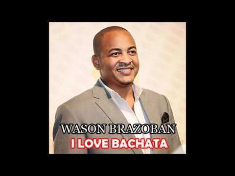 Wason Brazoban -- I Love Bachata (Nueva 2011)