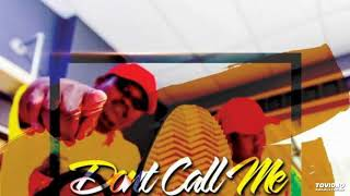 Trade Mark ft. Dr muruti - Don't call me+lyrics