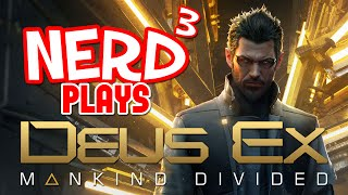 Nerd³ Plays... Deus Ex: Mankind Divided - Mind Spiders