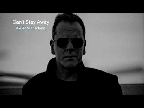 Can't stay away (Kiefer Sutherland)