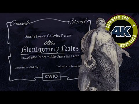 CoinWeek: Montgomery Notes: Early Paper Money of the Confederacy - 4K Video