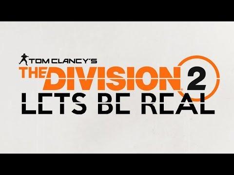 Division 2 - Lets GET REAL