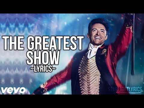 The Greatest Showman - The Greatest Show (Lyric Video) HD