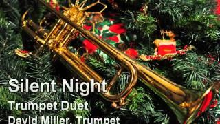 Silent Night (Trumpet Duet) - David Miller, trumpet
