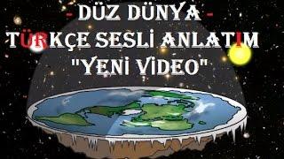 Düz Dünya Teorisi - Türkçe Sesli Anlatım - 2