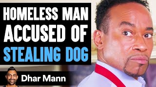 HOMELESS MAN Accused of STEALING DOG, What Happens Is Shocking | Dhar Mann